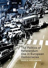 The Politics of Referendum Use in European Democracies by Saskia Hollander