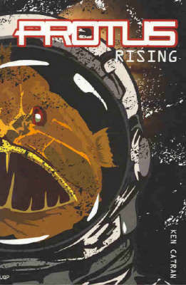Protus Rising by Ken Catran