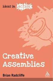 Creative Assemblies by Brian Radcliffe