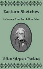 Eastern Sketches: A Journey from Cornhill to Cairo by William Makepeace Thackeray image