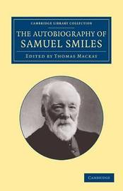 Cambridge Library Collection - Technology by Samuel Smiles
