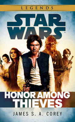 Star Wars: Empire and Rebellion: Honor Among Thieves by James S A Corey