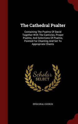 The Cathedral Psalter by Episcopal Church