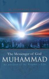 The Messenger of God: Muhammad by M.Fethullah Gulen