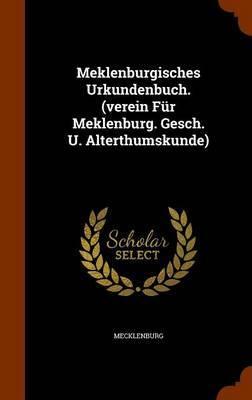 Meklenburgisches Urkundenbuch. (Verein Fur Meklenburg. Gesch. U. Alterthumskunde)