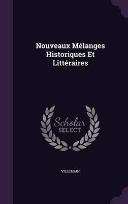 Nouveaux Melanges Historiques Et Litteraires by Villemain image