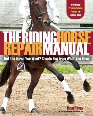 The Riding Horse Repair Manual by Douglas Payne