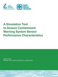 A Simulation Tool to Assess Contaminant Warning System Sensor Performance Characteristics by W. Einfeld