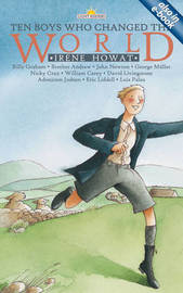 Ten Boys Who Changed the World by Irene Howat