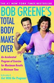 Bob Greene's Total Body Makeover by Bob Greene
