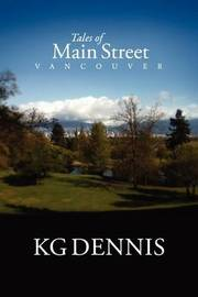 Tales of Main Street, Vancouver by KG Dennis