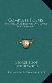 Complete Poems: The Personal Edition of George Eliot's Works by George Eliot