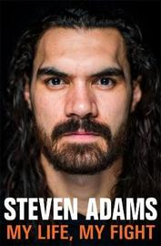 Steven Adams: My Life, My Fight by Steven Adams