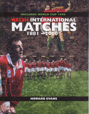 Welsh International Matches, 1881-2000 by Howard Evans