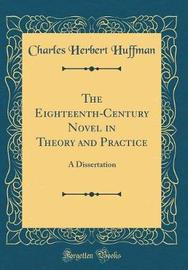 The Eighteenth-Century Novel in Theory and Practice by Charles Herbert Huffman image