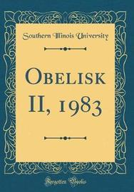 Obelisk II, 1983 (Classic Reprint) by Southern Illinois University