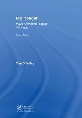 Rig it Right! Maya Animation Rigging Concepts, 2nd edition by Tina O'Hailey image