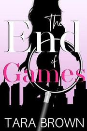 The End of Games by Tara Brown
