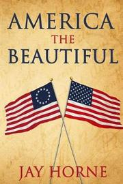 America the Beautiful by Jay Horne