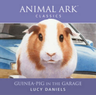 Guinea-pig in the Garage by Lucy Daniels image