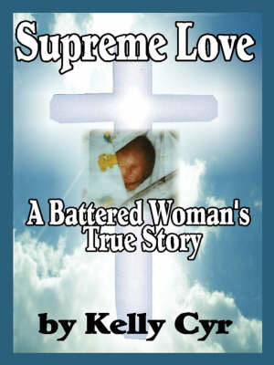 Supreme Love: A Battered Woman's True Story by Kelly, Cyr image