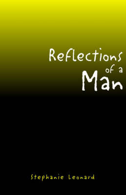Reflections of a Man by Stephanie Leonard image