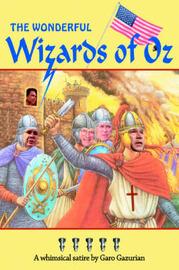 The Wonderful Wizards of Oz by Garo Gazurian