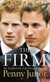 The Firm: The Troubled Life of the House of Windsor by Penny Junor image