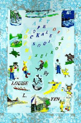 Kaleidoscope of Short Stories, Poems, Art, Prose by Louise L. Yen