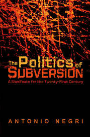 The Politics of Subversion by Antonio Negri