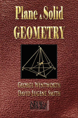 Plane and Solid Geometry - Wentworth-Smith Mathematical Series by George Wentworth