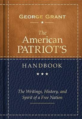The American Patriot's Handbook, 2E by George Grant image
