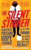 The Silent Striker by Pete Kalu