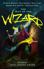 The Way of the Wizard by Peter S Beagle
