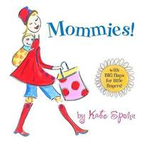 Mommies! by Kate Spohn image