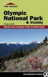 Top Trails: Olympic National Park and Vicinity by Douglas Lorain