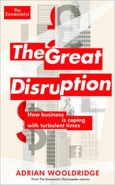 The Great Disruption by Adrian Wooldridge