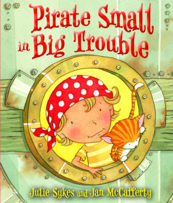 Pirate Small in Big Trouble by Julie Sykes image