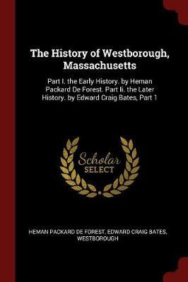 The History of Westborough, Massachusetts by Heman Packard De Forest