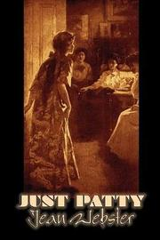 Just Patty by Jean Webster, Fiction, Girls & Women, People & Places by Jean Webster