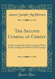 The Second Coming of Christ by Aimee Semple McPherson image