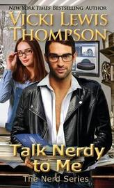 Talk Nerdy to Me by Vicki Lewis Thompson image
