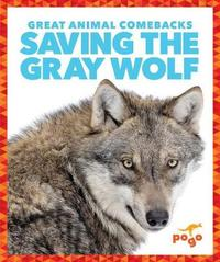 Saving the Gray Wolf by Karen Latchana Kenney
