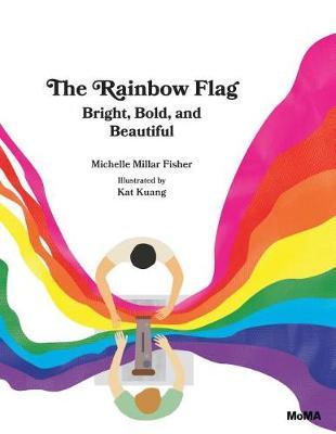 The Rainbow Flag by Michelle Millar Fisher