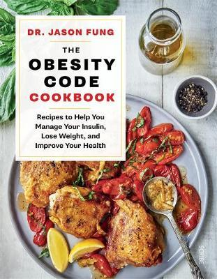 The Obesity Code Cookbook by Jason Fung