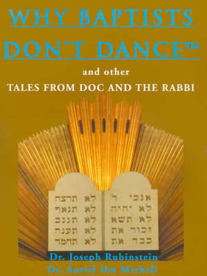 Why Baptists Don't Dance: And Other Tales from Doc and the Rabbi by Dr Joseph Rubinstein image