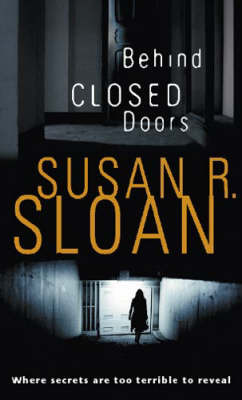 Behind Closed Doors by Susan Sloan image