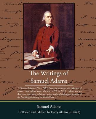 The Writings of Samuel Adams by Samuel Adams image