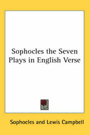 Sophocles the Seven Plays in English Verse by Sophocles image