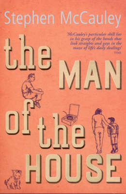 The Man of the House by Stephen McCauley